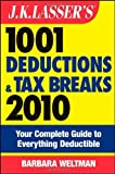 img - for J.K. Lasser's 1001 Deductions and Tax Breaks 2010: Your Complete Guide to Everything Deductible by Barbara Weltman (2009-11-09) book / textbook / text book