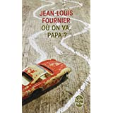 O� on va, papa ?par Jean-Louis Fournier