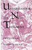 img - for Understanding the New Testament - 4th (Fourth) Edition book / textbook / text book