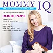 Mommy IQ: The Complete Guide to Pregnancy | [Rosie Pope]
