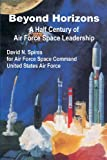 img - for Beyond Horizons: A Half Century of Air Force Space Leadership book / textbook / text book