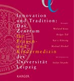 img - for Innovation Und Tradition: Das Zentrum Fur Frauen- Und Kindermedizin Der Universitat Leipzig, Mit Fotografien Von Stefan Straube (German Edition) book / textbook / text book