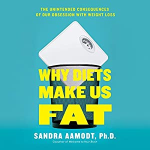 Why Diets Make Us Fat Audiobook