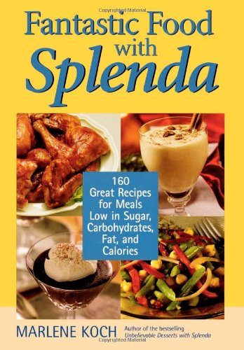 Fantastic Food With Splenda: 160 Great Recipes For Meals Low In Sugar, Carbohydrates, Fat, And Calories front-682610