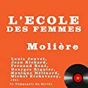 L'école des femmes Performance by  Molière Narrated by Louis Jouvet, Jean Richard, Fernand René, Georges Riquier, Monique Mélinard, Michel Etcheverry