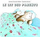 echange, troc Christine Naumann-Villemin, Marianne Barcilon - Le lit des parents