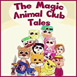 The Magic Animal Club Tales: A Novel for Teens, Featuring Stampy Cat, Lee, & Others | Justin B. Harrison