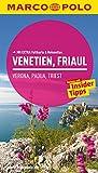 MARCO POLO Reiseführer Venetien, Friaul, Verona, Padua, Triest: Reisen mit Insider-Tipps. Mit EXTRA Faltkarte & Reiseatlas