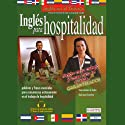 Ingles Para Hospitalidad (Texto Completo) [English for Hospitality] Audiobook by Stacey Kammerman Narrated by Stacey Kammerman