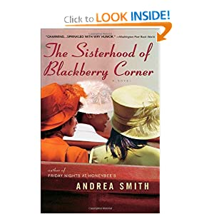 The Sisterhood of Blackberry Corner Andrea Smith