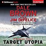 Target Utopia: Dale Brown's Dreamland, Book 16 | Dale Brown,Jim DeFelice