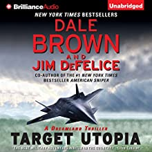 Target Utopia: Dale Brown's Dreamland, Book 16 (       UNABRIDGED) by Dale Brown, Jim DeFelice Narrated by Christopher Lane