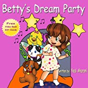 Children's Book:Betty's Dream Party (Colorful Children's Books Collection)