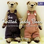 The Knitted Teddy Bear: Make Your Own...