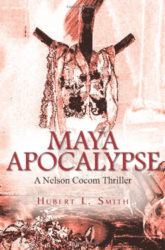 Maya Apocalypse: A Nelson Cocom Thriller