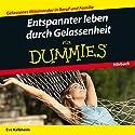 Entspannter Leben durch Gelassenheit für Dummies Hörbuch von Eva Kalbheim Gesprochen von: Michael Mentzel