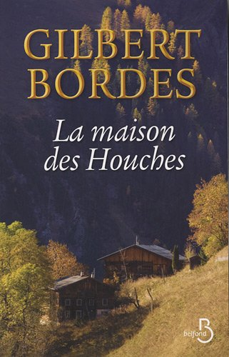 Critiqueslibres Com La Maison Des Houches Gilbert Bordes