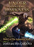 Under the Shadow of Darkness: Book 1 of the Apprentice Series
