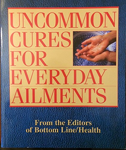 Uncommon Cures for Everyday Ailments, Bottom Line