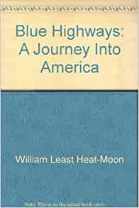 the importance of the journey to william least heat moon The paperback of the celestial mechanics: a tale for a mid-winter night by william least heat 38-state journey, william least heat-moon reflects on the.