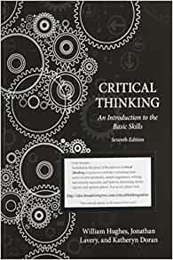 critical thinking an introduction to the basic skills by hughes lavery & doran