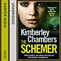 The Schemer (       UNABRIDGED) by Kimberley Chambers Narrated by Annie Aldington