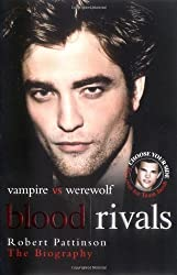 Blood Rivals - The Biographies of Twilight Stars Robert Pattinson and Taylor Lautner by Martin Howden (2009) Paperback