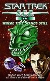 Star Trek: Where Time Stands Still (Star Trek: Starfleet Corps of Engineers)