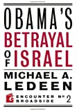 Obama's Betrayal of Israel (Encounter Broadsides)