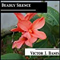 Deadly Silence: Deadly, Book 5 Audiobook by Victor J. Banis Narrated by Guy Veryzer