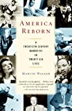 America Reborn: A Twentieth-Century Narrative in Twenty-six Lives (0375703640) by Walker, Martin