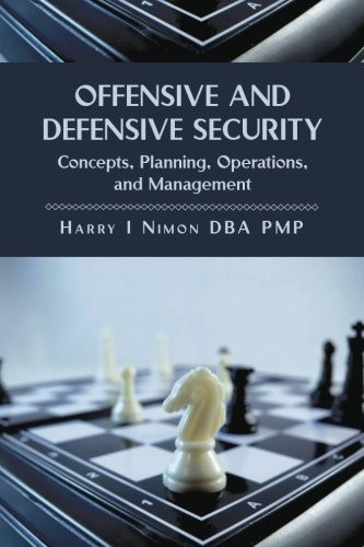 Offensive and Defensive Security: Concepts, Planning, Operations, and Management