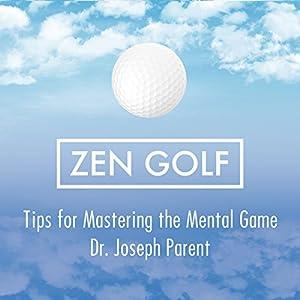 Zen Golf Deck: Tips for Mastering the Mental Game Hörbuch von Dr. Joseph Parent Gesprochen von: Dr. Joseph Parent