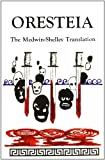 Oresteia: The Medwin-Shelley Translation (0943742161) by Aeschylus