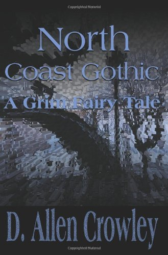 North Coast Gothic: A Grim Fairy Tale