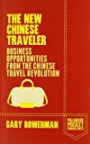 img - for The New Chinese Traveler: Business Opportunities from the Chinese Travel Revolution (Palgrave Pocket Consultants) book / textbook / text book