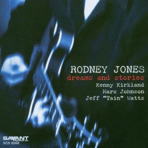 Dreams & Stories by Rodney Jones, kenny kirkland, Marc Johnson and Jeff