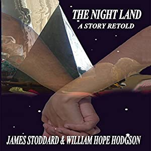 The Night Land: A Story Retold Audiobook