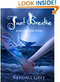 Just Breathe: A Just Breathe Novel