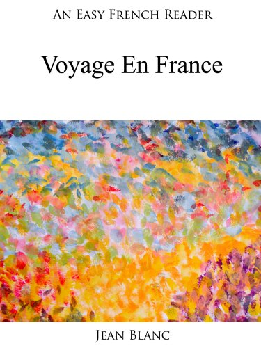 Couverture du livre An Easy French Reader: Voyage En France (Easy French Readers t. 5)