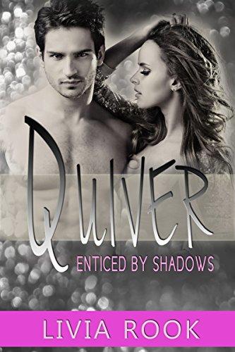 Quiver: Enticed by Shadows (Quivering Shadows Book 1)