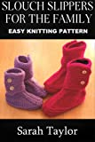 Slouch Slippers For The Family - Easy Knitting Pattern