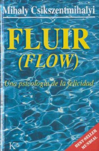 Fluir: Una psicología de la felicidad (Psicologia (kairos))