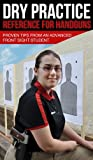 img - for Dry Practice Reference for Handguns: Proven Tips from an Advanced Front Sight Student book / textbook / text book