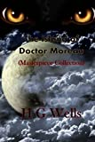 img - for The Island of Doctor Moreau: (H G Wells Masterpiece Collection) book / textbook / text book