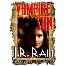 Vampire Sun: Vampire for Hire, Book 9 (       UNABRIDGED) by J. R. Rain Narrated by Dina Pearlman