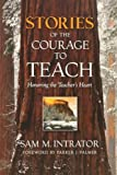 Stories of the Courage to Teach: Honoring the Teacher