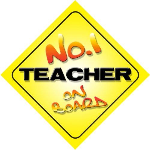 No.1 Teacher on Board Novelty Car Sign New Job