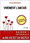 Vivement l'amour (MA VIE EST UN SKETC...