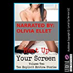 Heat Up Your Screen, Volume Two: Ten Explicit Erotica Stories | Karla Sweet,Francine Forthright,Maggie Fremont,Kassandra Stone,Andrea Tuppens,Molly Synthia,April Styles,Kitty Lee